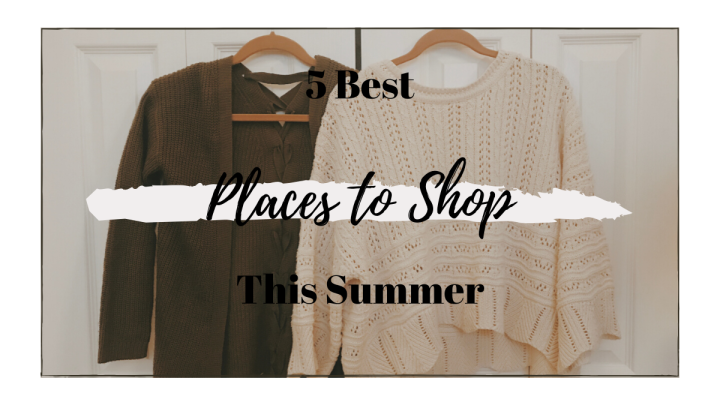5 Best Places to Shop ThisSummer